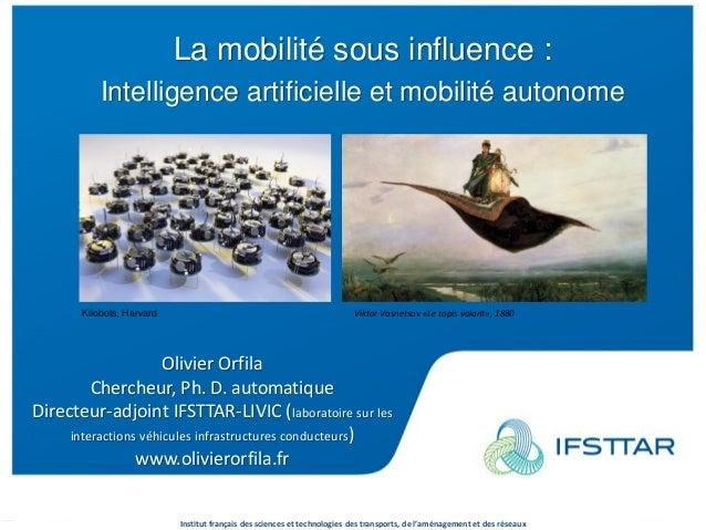 Institut français des sciences et technologies des transports, de l'aménagement et des réseaux www.ifsttar.fr La mobilité ...