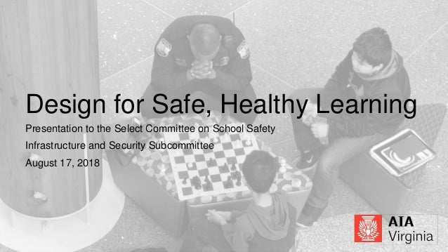 Chapter logo here Design for Safe, Healthy Learning Presentation to the Select Committee on School Safety Infrastructure a...