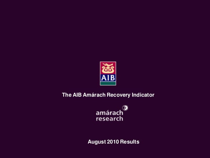 The Economic Recovery Index      An Amárach Research Briefing          October Index Results            The AIB Amárach Re...