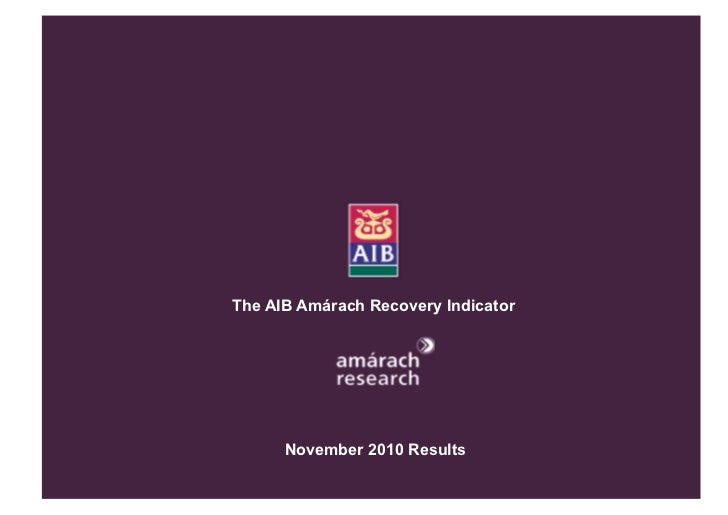 The AIB Amárach Recovery Indicator      November 2010 Results                                 © Amárach Research 2009