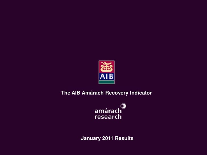 The Economic Recovery Index     An Amárach Research Briefing         October Index Results       The AIB Amárach Recovery ...
