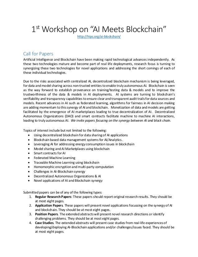 "1st Workshop on ""AI Meets Blockchain"" http://hipc.org/ai-blockchain/ Call for Papers Artificial Intelligence and Blockchai..."