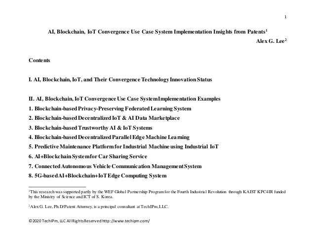 1 ©2020 TechIPm,LLC All RightsReservedhttp://www.techipm.com/ AI, Blockchain, IoT Convergence Use Case System Implementati...
