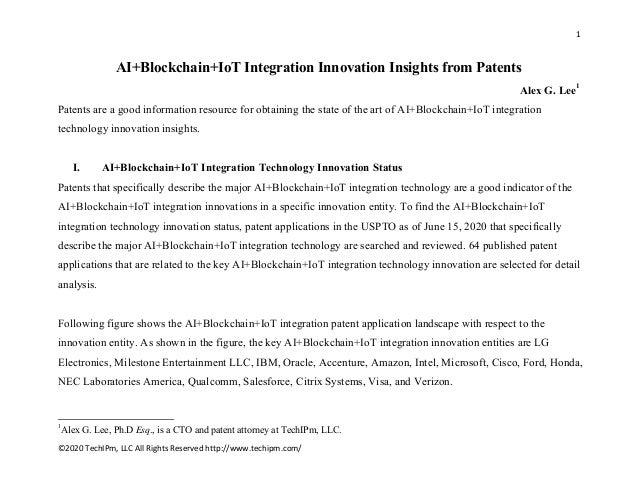 1� � �2020�TechIPm,�LLC�All�Rights�Reserved�http://www.techipm.com/� � AI+Blockchain+IoT Integration Innovation Insights f...