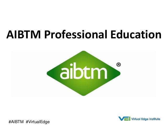 AIBTM Professional Education#AIBTM #VirtualEdge