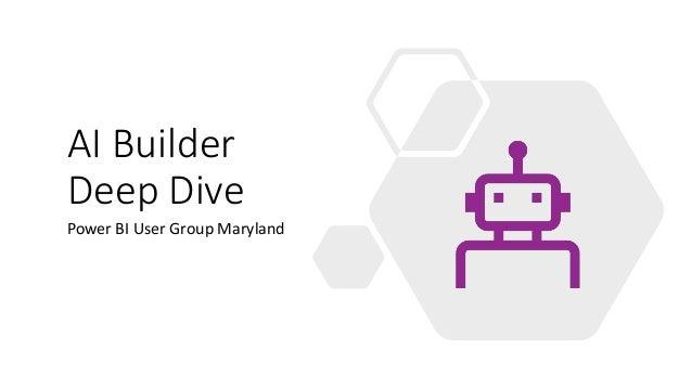 AI Builder Deep Dive Power BI User Group Maryland