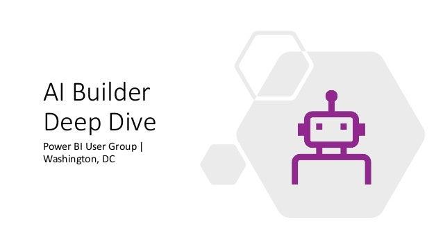 AI Builder Deep Dive Power BI User Group   Washington, DC