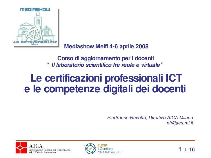 """Mediashow Melfi 4-6 aprile 2008 Corso di aggiornamento per i docenti  """"Il laboratorio scientifico fra reale e virtuale""""   ..."""