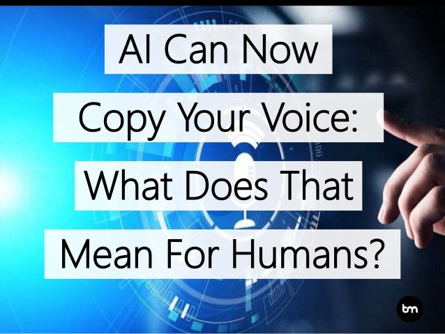 AI Can Now Copy Your Voice: What Does That Mean For Humans?
