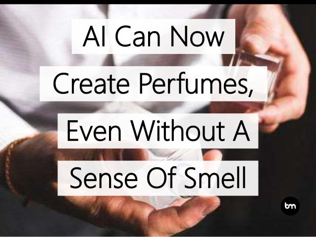 Create Perfumes, Even Without A AI Can Now Sense Of Smell