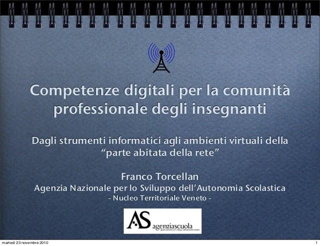 Competenze digitali per la comunità professionale degli insegnanti Dagli strumenti informatici agli ambienti virtuali dell...