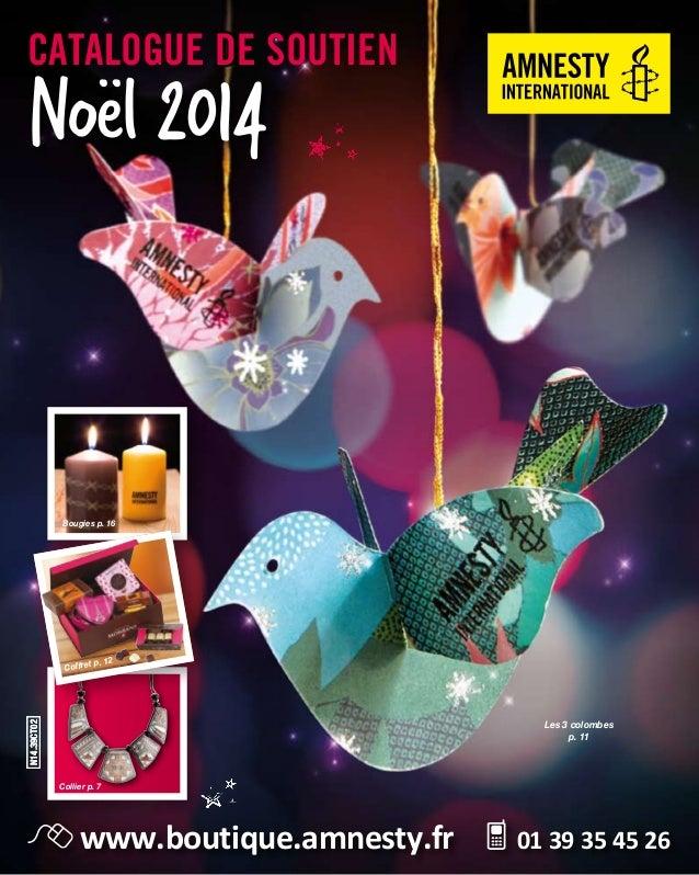 Les 3 colombes  p. 11  CATALOGUE DE SOUTIEN Noël 2014  Bougies p. 16  Coffret p. 12  Collier p. 7  www.boutique.amnesty.fr...