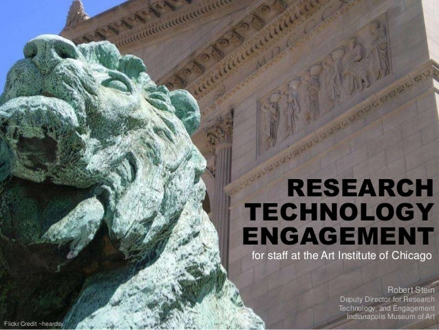 RESEARCH TECHNOLOGY ENGAGEMENT Robert Stein Deputy Director for Research Technology, and Engagement Indianapolis Museum of...
