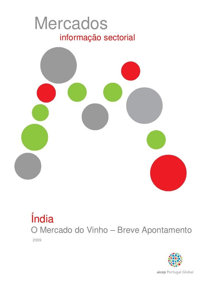 Mercados        informação sectorialÍndiaO Mercado do Vinho – Breve Apontamento2009