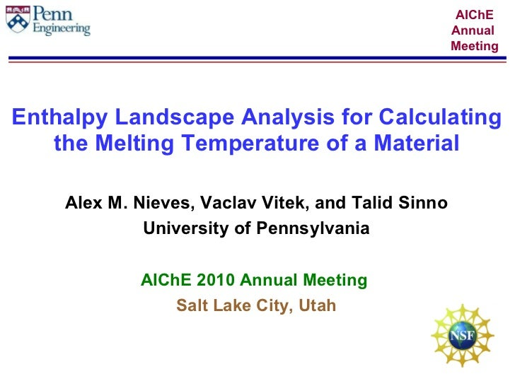 Enthalpy Landscape Analysis for Calculating the Melting Temperature of a Material Alex M. Nieves, Vaclav Vitek, and Talid ...