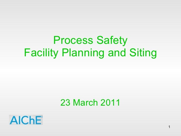 Process Safety Facility Planning and Siting 23 March 2011