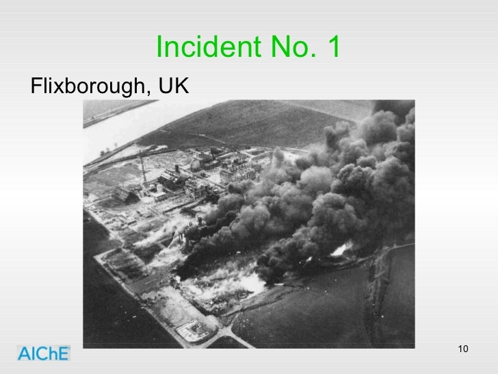 Incident No. 1 <ul><li>Flixborough, UK </li></ul>