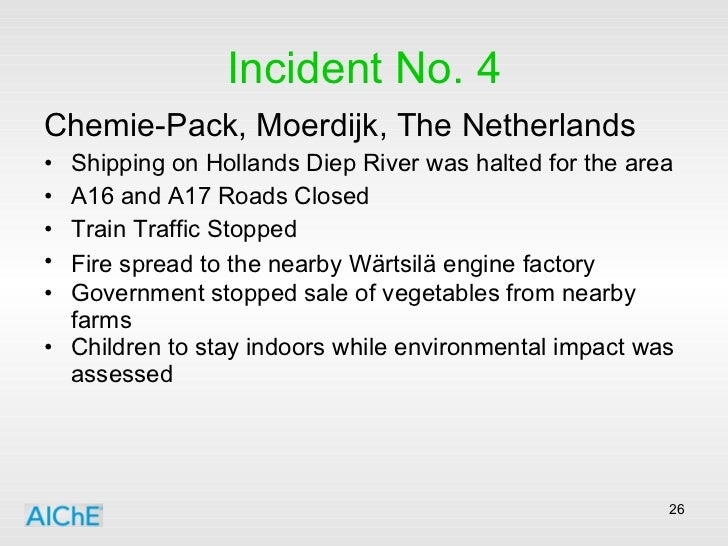Incident No. 4 <ul><li>Chemie-Pack, Moerdijk, The Netherlands </li></ul><ul><li>Shipping on Hollands Diep River was halted...