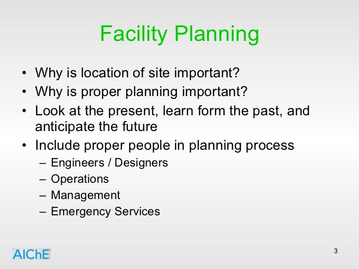 Facility Planning <ul><li>Why is location of site important? </li></ul><ul><li>Why is proper planning important? </li></ul...