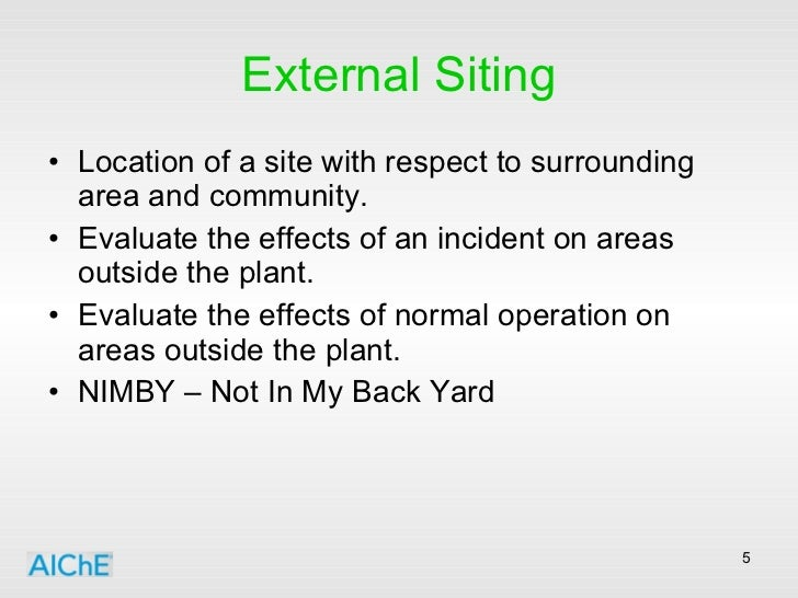 External Siting <ul><li>Location of a site with respect to surrounding area and community. </li></ul><ul><li>Evaluate the ...