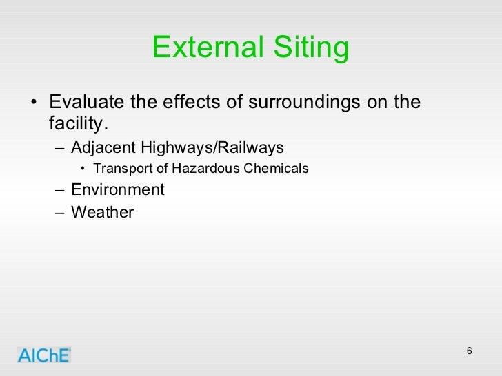 External Siting <ul><li>Evaluate the effects of surroundings on the facility. </li></ul><ul><ul><li>Adjacent Highways/Rail...
