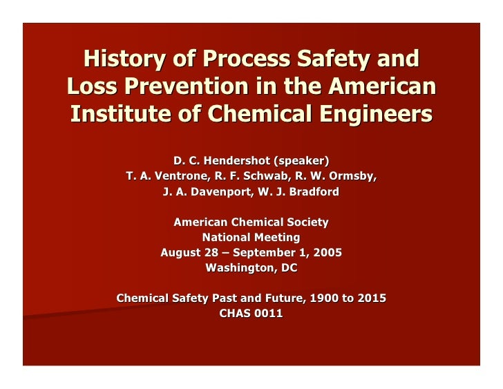 History of Process Safety and Loss Prevention in the American Institute of Chemical Engineers               D. C. Hendersh...