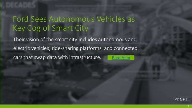Ford Sees Autonomous Vehicles as Key Cog of Smart City Their vision of the smart city includes autonomous and electric veh...