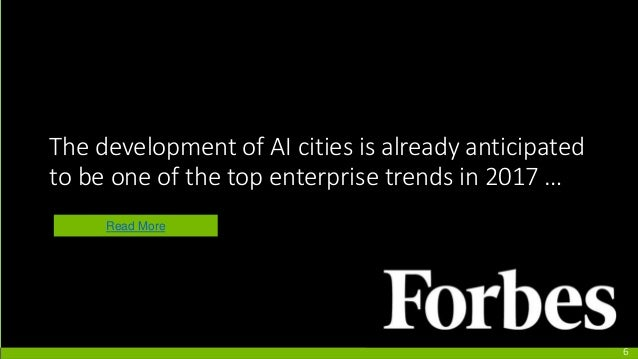 The development of AI cities is already anticipated to be one of the top enterprise trends in 2017 … Read More 6
