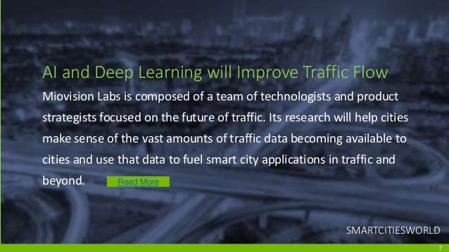 AI and Deep Learning will Improve Traffic Flow Miovision Labs is composed of a team of technologists and product strategis...