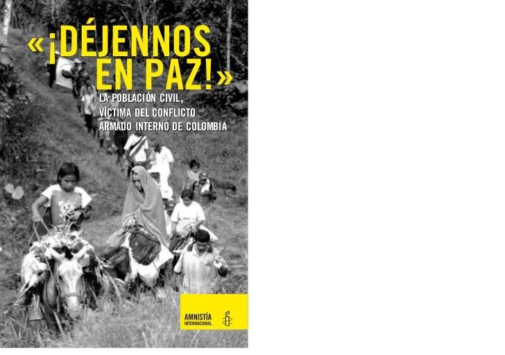 «¡DÉJENNOS    EN PAZ!»    LA POBLACIÓN CIVIL,    VÍCTIMA DEL CONFLICTO    ARMADO INTERNO DE COLOMBIA