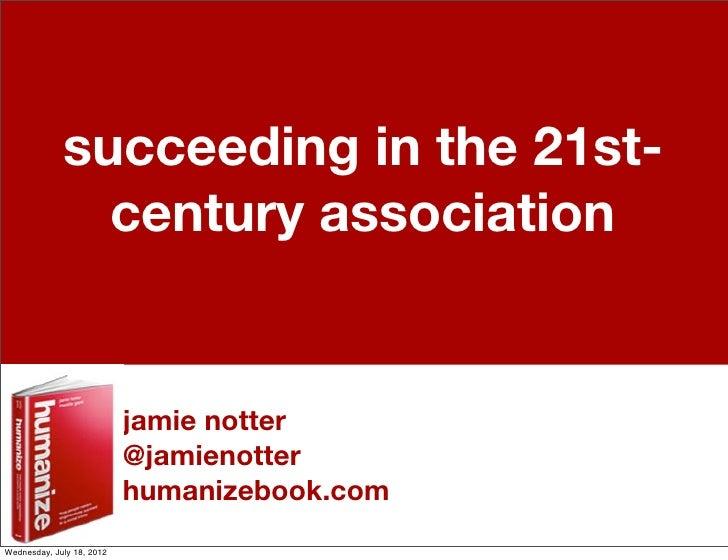 succeeding in the 21st-               century association                           jamie notter                          ...