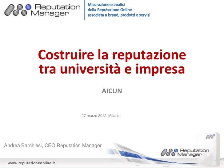 Costruire la reputazione                tra università e impresa                                           AICUN          ...
