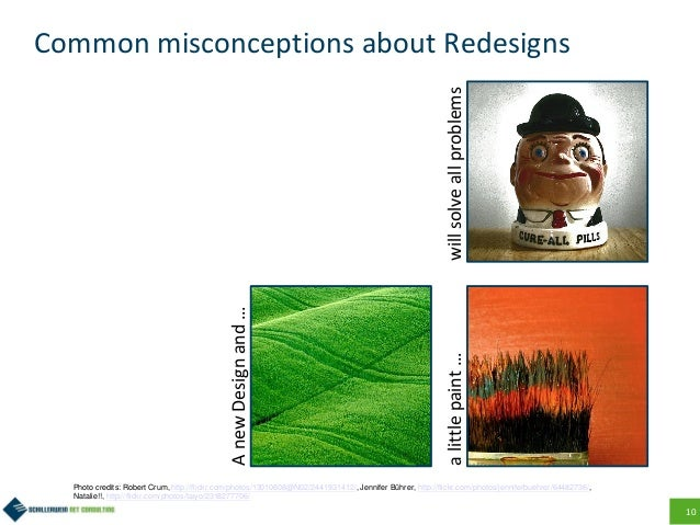 10 Common misconceptions about Redesigns AnewDesignand… alittlepaint…willsolveallproblems Photo credits: Robert Crum, http...