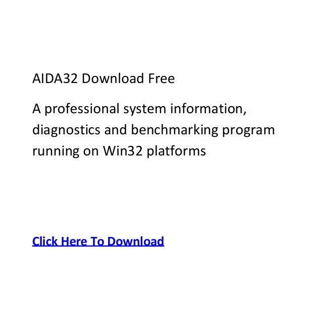 AIDA32 Download FreeA professional system information,diagnostics and benchmarking programrunning on Win32 platformsClick ...