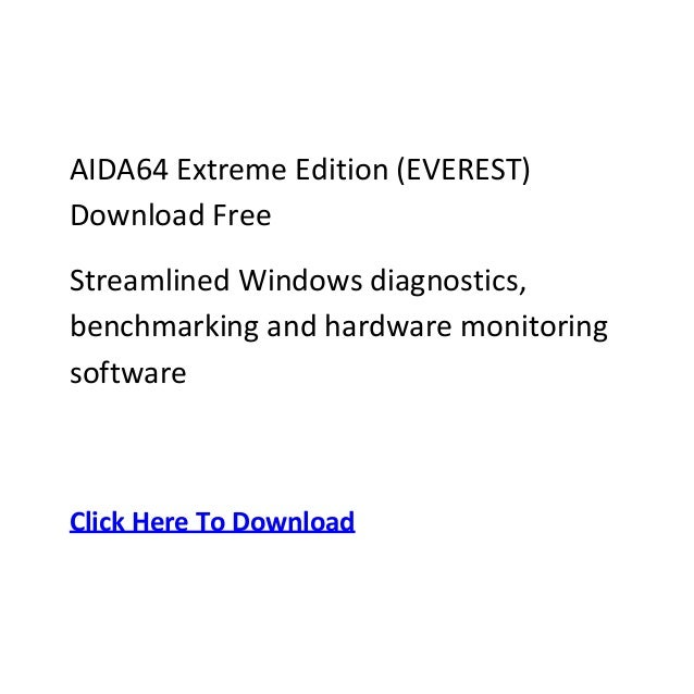 AIDA64 Extreme Edition (EVEREST)Download FreeStreamlined Windows diagnostics,benchmarking and hardware monitoringsoftwareC...
