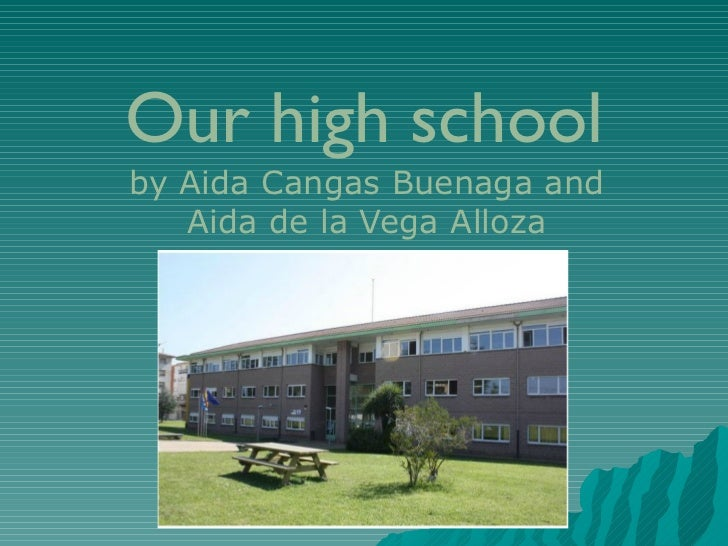 Our high schoolby Aida Cangas Buenaga and   Aida de la Vega Alloza