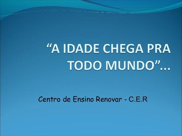 Centro de Ensino Renovar - C.E.R