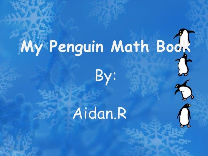 My Penguin Math Book By: Aidan.R