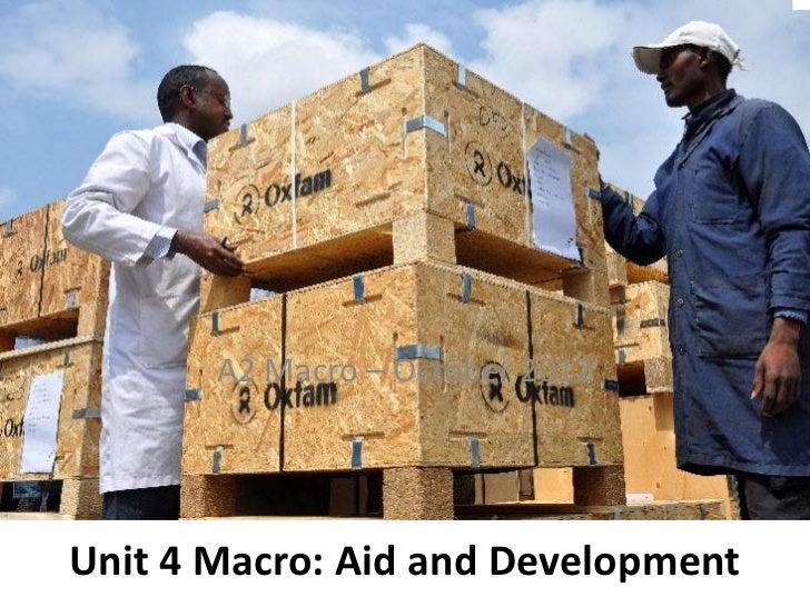 A2 Macro – October 2012Unit 4 Macro: Aid and Development