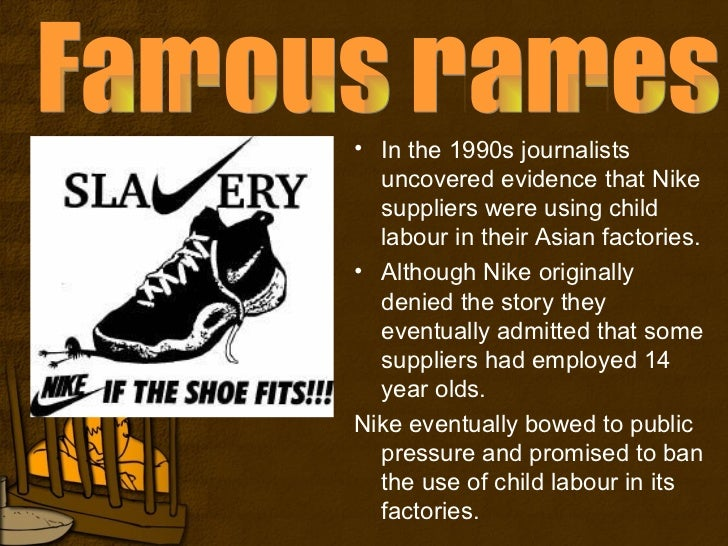 nike child labor Sportswear brands review spate of incidents in factories where employees on short-term contracts work 10-hour days in soaring temperatures.