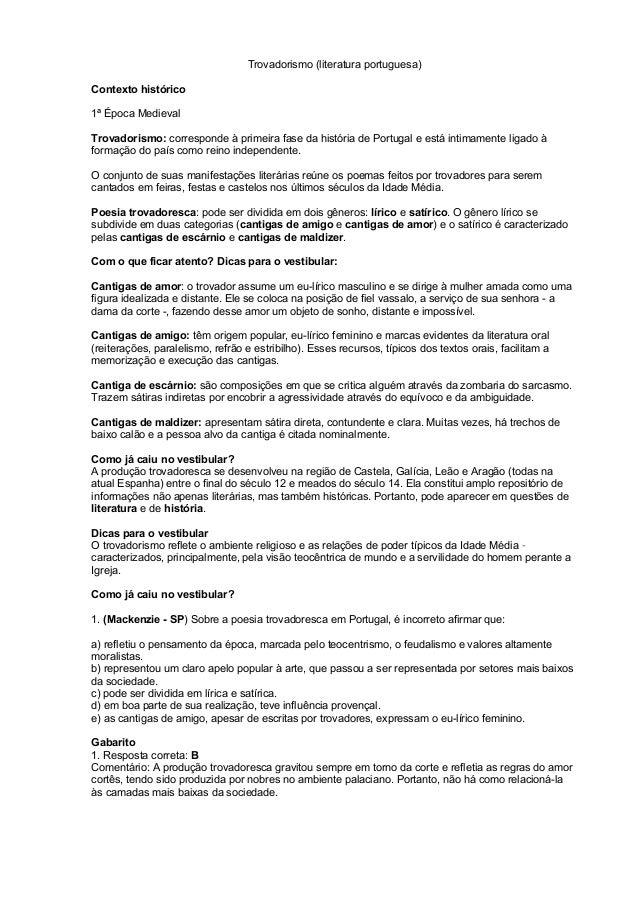 Trovadorismo (literatura portuguesa) Contexto histórico 1ª Época Medieval Trovadorismo: corresponde à primeira fase da his...