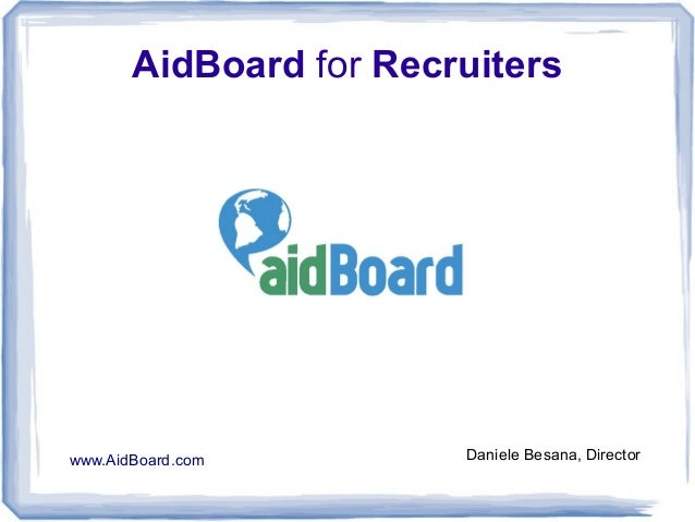 AidBoard for Recruiters www.AidBoard.com Daniele Besana, Director