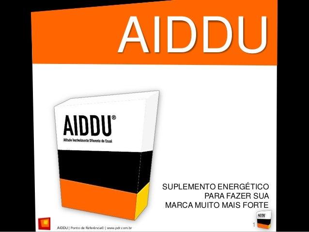 AIDDU                                                SUPLEMENTO ENERGÉTICO                                                ...