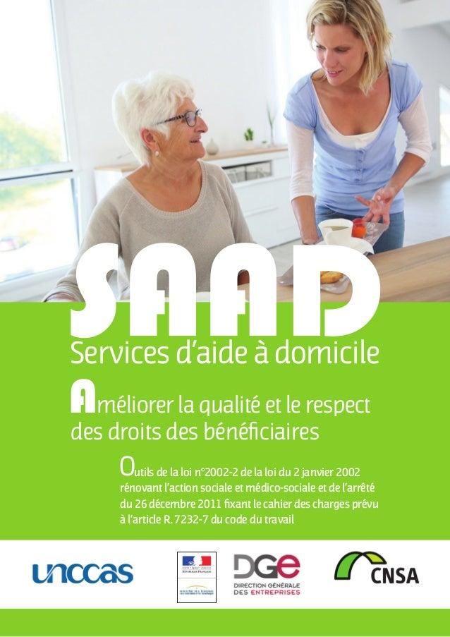 1 méliorer la qualité et le respect des droits des bénéficiaires Services d'aide à domicile A SAAD utils de la loi n°2002-...