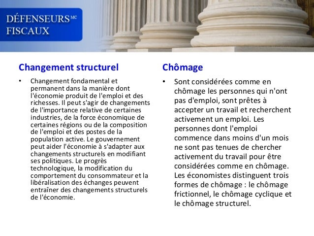 Changement structurel •  Changement fondamental et permanent dans la manière dont l'économie produit de l'emploi et des ri...