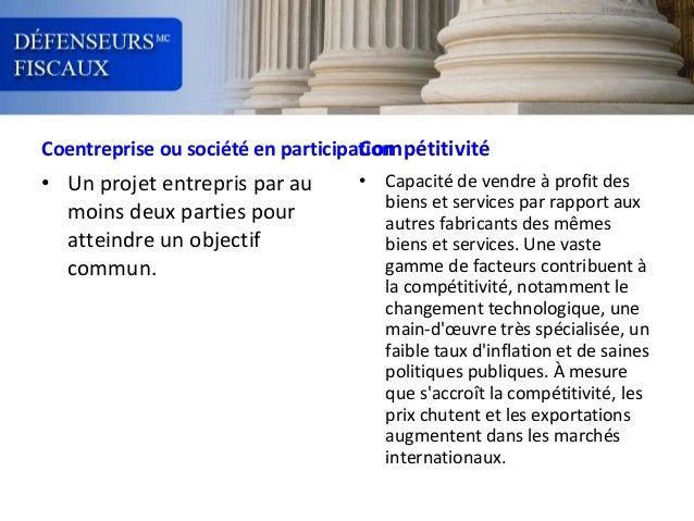 Compétitivité Coentreprise ou société en participation • Un projet entrepris par au moins deux parties pour atteindre un o...