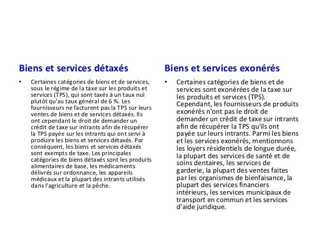 Biens et services détaxés •  Certaines catégories de biens et de services, sous le régime de la taxe sur les produits et s...