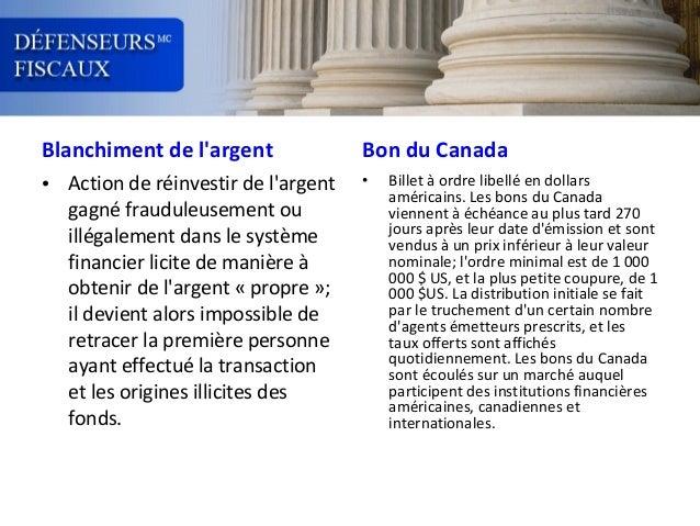 Blanchiment de l'argent  Bon du Canada  • Action de réinvestir de l'argent gagné frauduleusement ou illégalement dans le s...