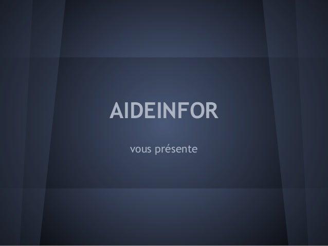 AIDEINFOR vous présente