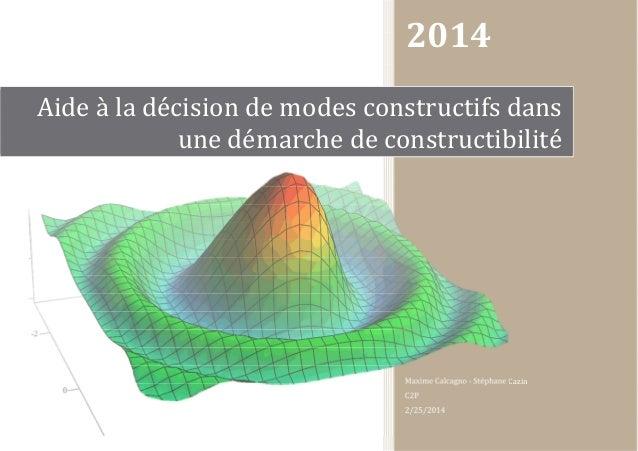 2014 Maxime Calcagno - Stéphane Cazin C2P 2/25/2014 Aide à la décision de modes constructifs dans une démarche de construc...